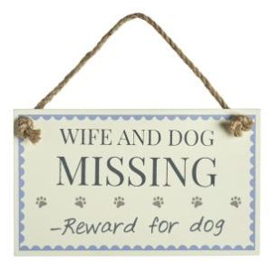 Wife and dog missing - reward for dog.