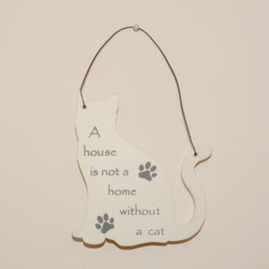 Mini Cat Signs - A house is not a home without a cat