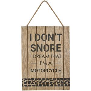 I Don't Snore. I Dream That I'm a Motorcycle - Hanging Sign