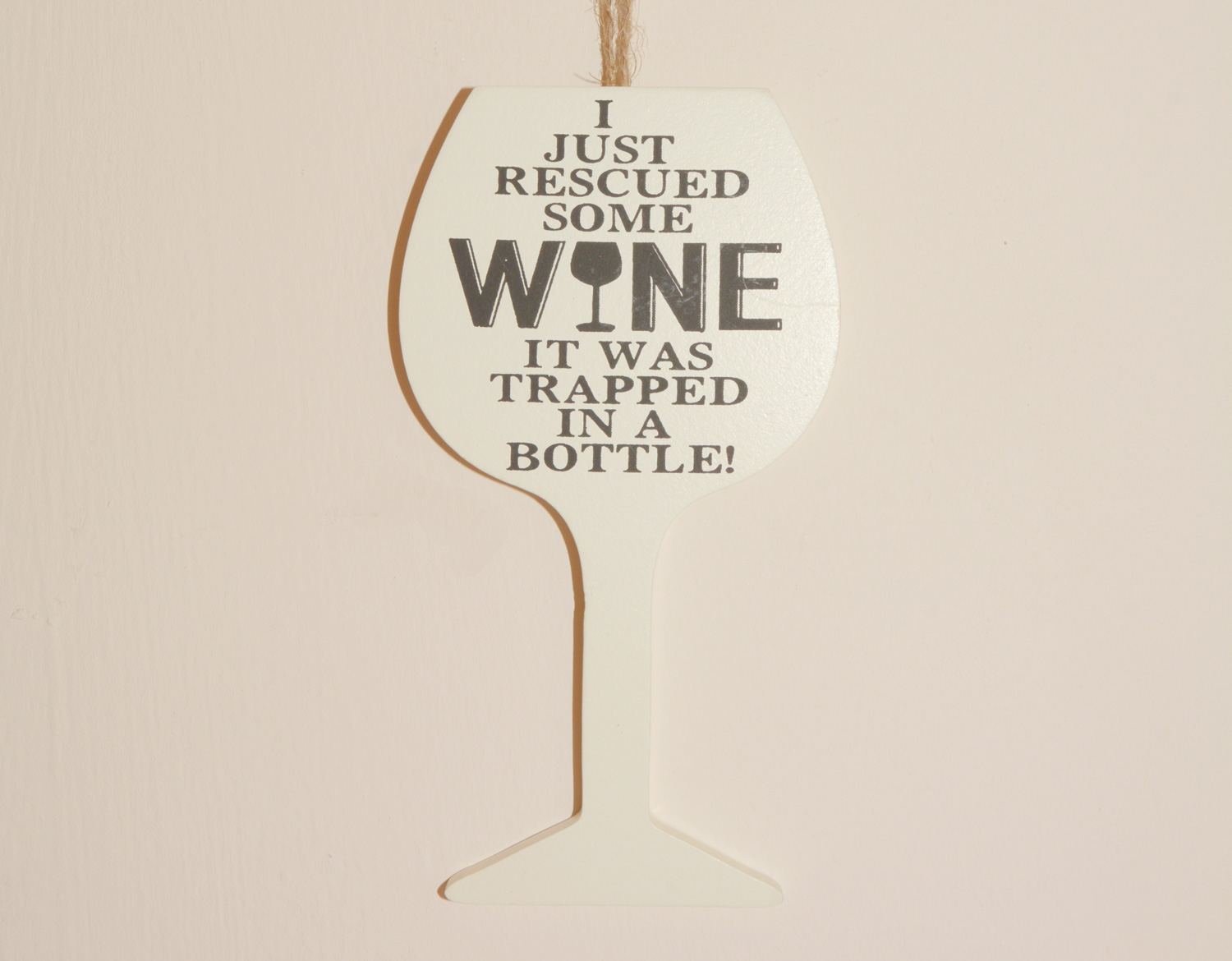 Wine Hanging Sign - I just rescued some wine - it was trapped in a bottle