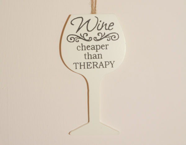 Wine Hanging Sign - Wine - cheaper than therapy