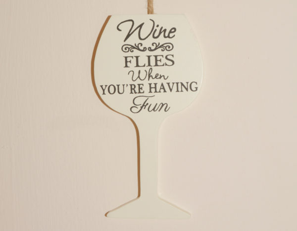 Wine Hanging Sign - Wine flies when you're having fun