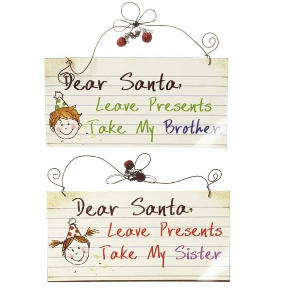 Dear Santa. Leave Presents. Take my Brother-Sister Metal Hanging Sign