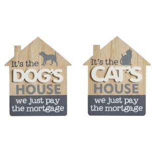 It's the Dogs-Cats house... Hanging sign