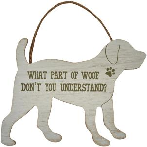'What part of woof don't you understand?' dog-shaped sign